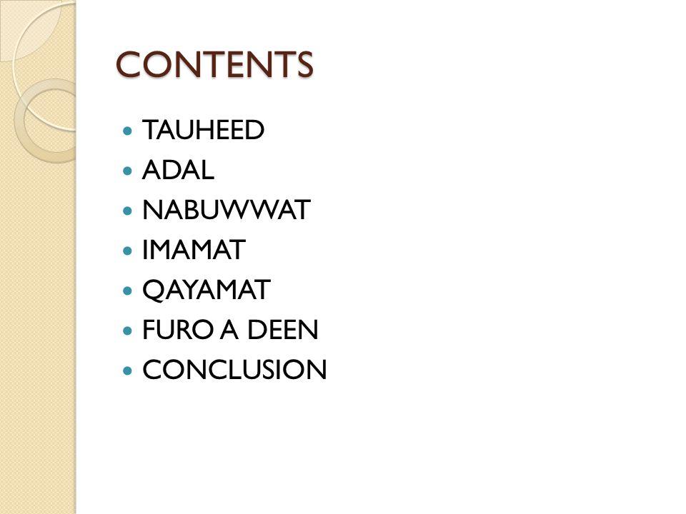 CONTENTS TAUHEED ADAL NABUWWAT IMAMAT QAYAMAT FURO A DEEN CONCLUSION