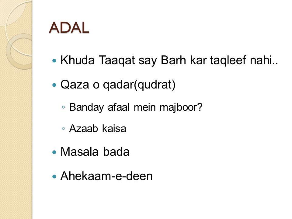 ADAL Khuda Taaqat say Barh kar taqleef nahi.. Qaza o qadar(qudrat) ◦ Banday afaal mein majboor? ◦ Azaab kaisa Masala bada Ahekaam-e-deen