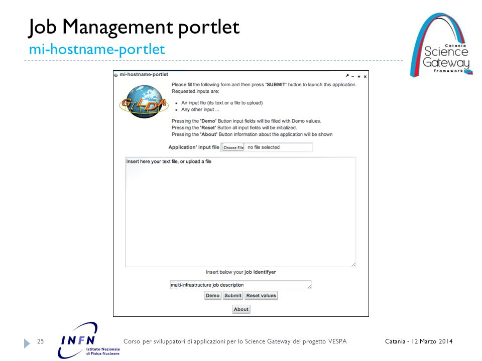 Job Management portlet mi-hostname-portlet Corso per sviluppatori di applicazioni per lo Science Gateway del progetto VESPA 25 Catania - 12 Marzo 2014