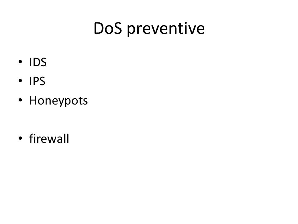 DoS preventive IDS IPS Honeypots firewall