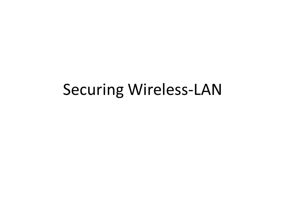Securing Wireless-LAN