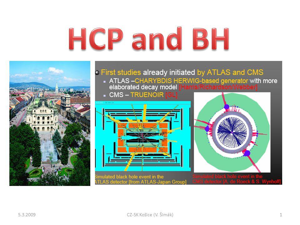 Clasic BH (Penrose) 70 % energy => BH 5.3.200912CZ-SK Košice (V. Šimák)