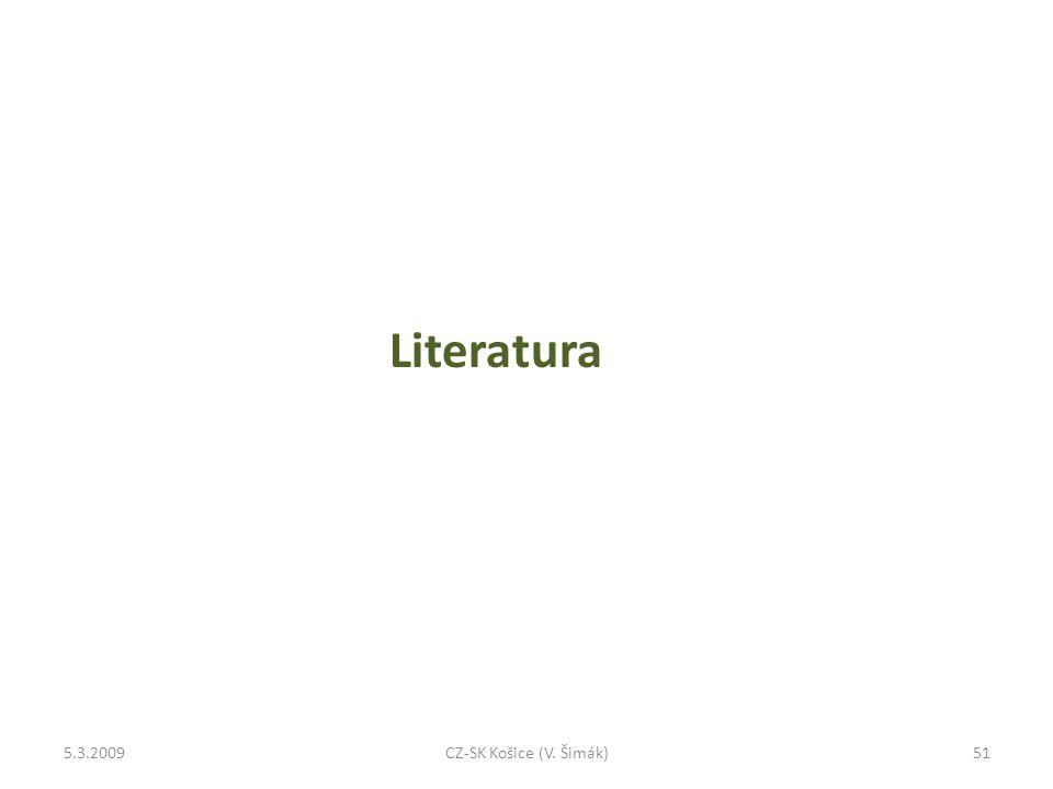 Literatura 5.3.200951CZ-SK Košice (V. Šimák)