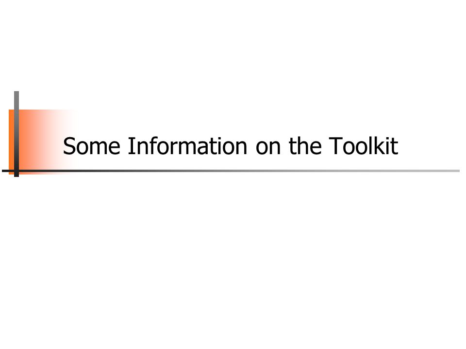 Some Information on the Toolkit