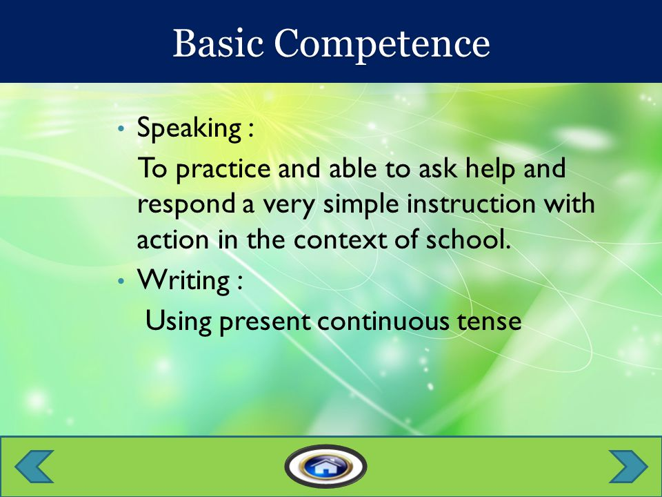 Students are able to ask help and respond Using present continuous tense Students are able to explain the sentence that is listened Students can answer the question based on the textIndicator