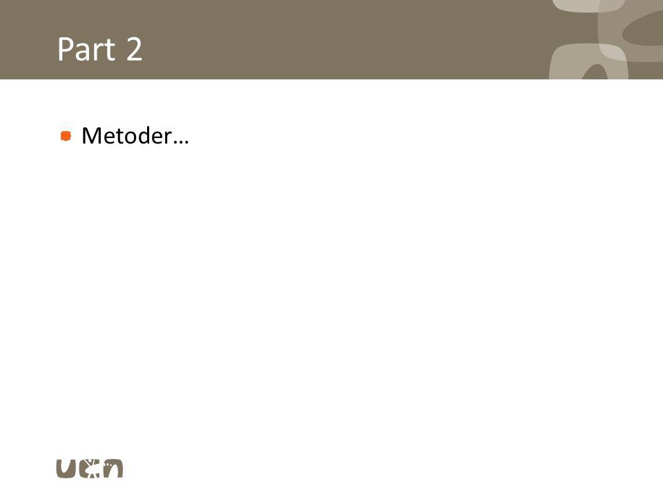 Part 2 Metoder…