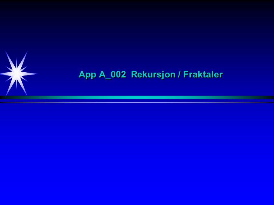 App A_002 Rekursjon / Fraktaler