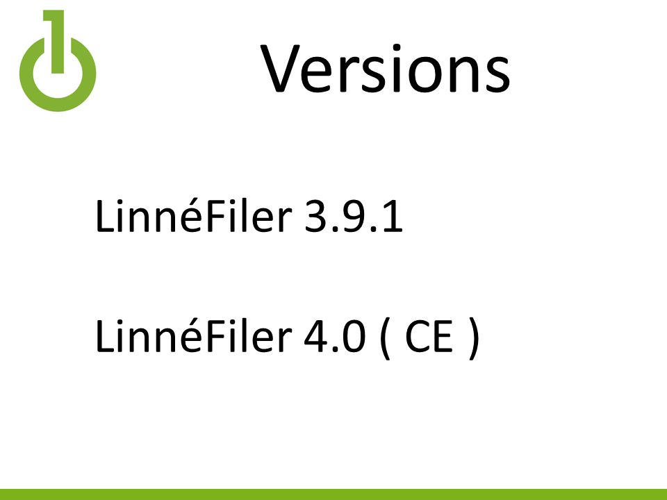 Versions LinnéFiler 3.9.1 LinnéFiler 4.0 ( CE )