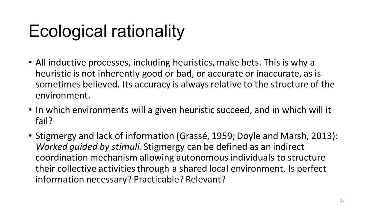 Ecological rationality All inductive processes, including heuristics, make bets.