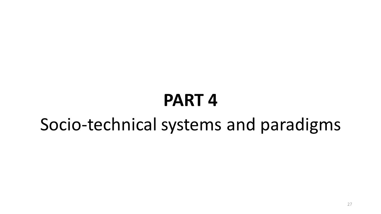 PART 4 Socio-technical systems and paradigms 27