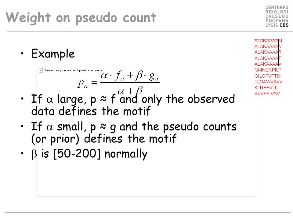 Example If  large, p ≈ f and only the observed data defines the motif If  small, p ≈ g and the pseudo counts (or prior) defines the motif  is [50-2