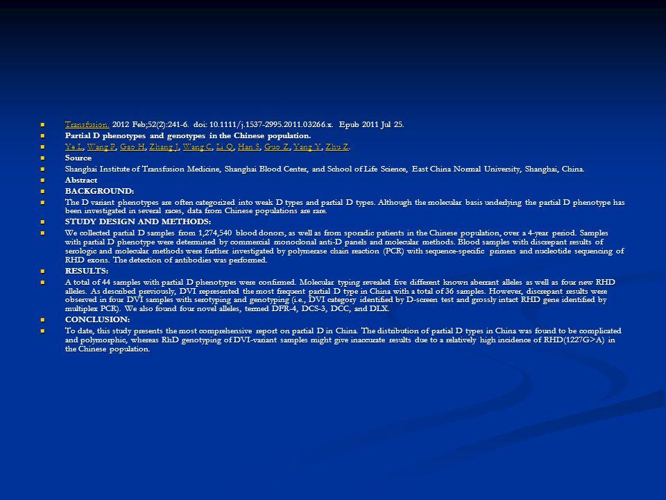 Transfusion. 2012 Feb;52(2):241-6. doi: 10.1111/j.1537-2995.2011.03266.x. Epub 2011 Jul 25. Transfusion. 2012 Feb;52(2):241-6. doi: 10.1111/j.1537-299