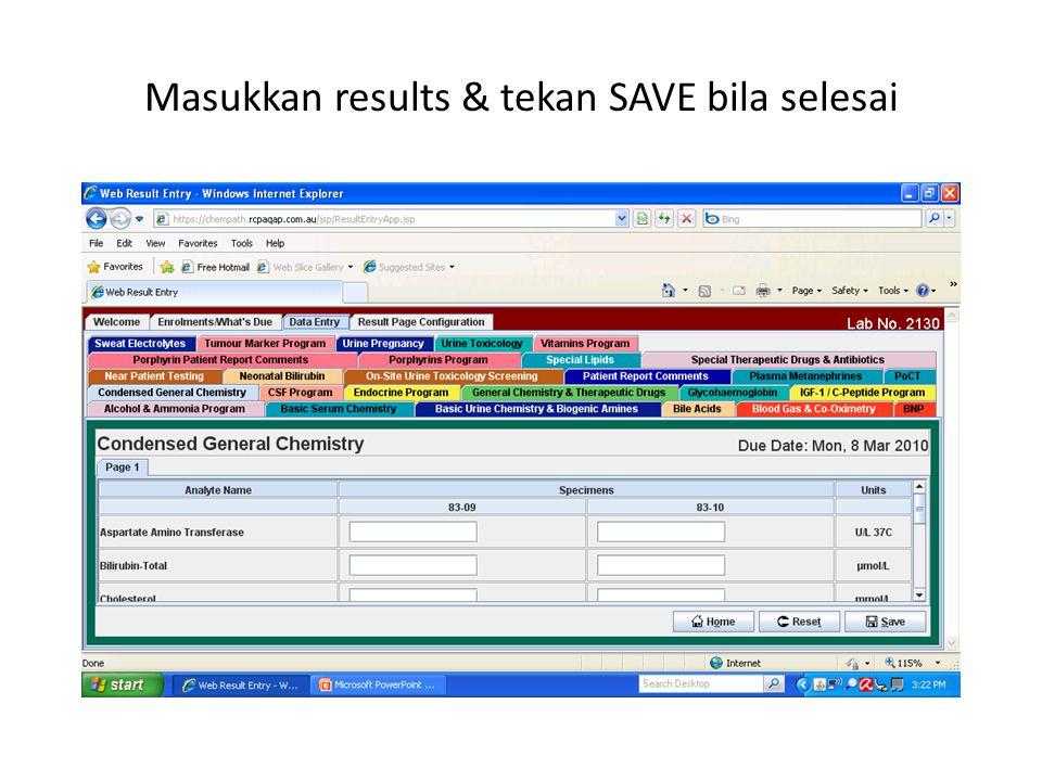 Masukkan results & tekan SAVE bila selesai