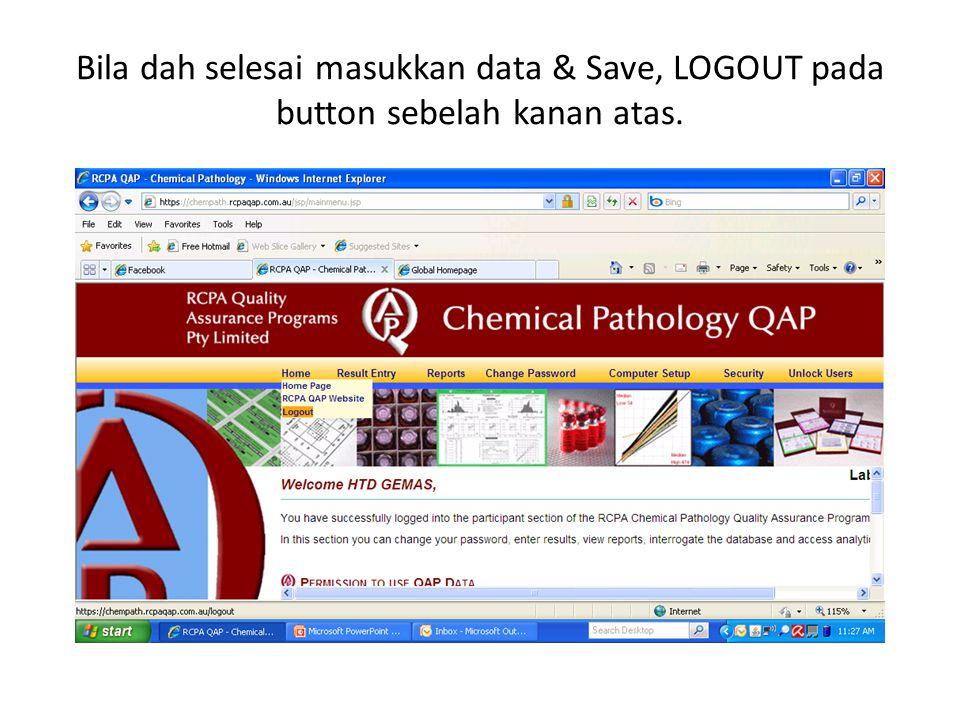Bila dah selesai masukkan data & Save, LOGOUT pada button sebelah kanan atas.