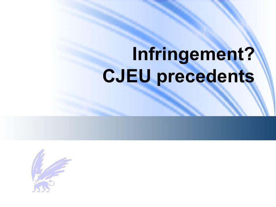 Infringement? CJEU precedents
