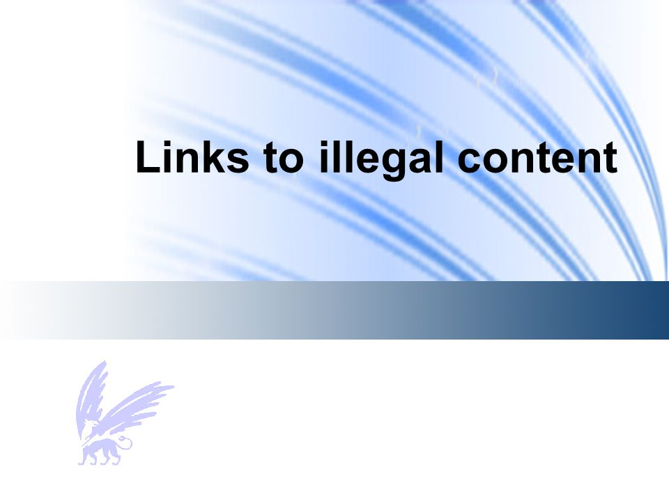 Links to illegal content