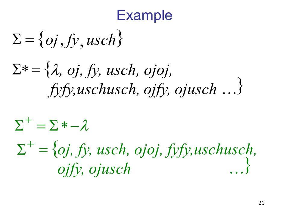 21 Example    *, oj, fy, usch, ojoj, fyfy,uschusch, ojfy, ojusch     *  ,fyoj , usch    oj, fy, usch, ojoj, fyfy,uschusch, ojfy, ojusch   