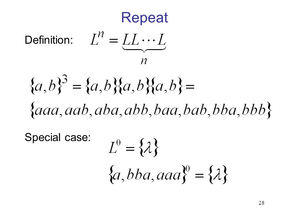 28 Repeat Definition: Special case: