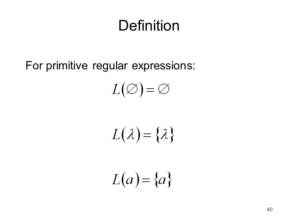 40 Definition For primitive regular expressions: