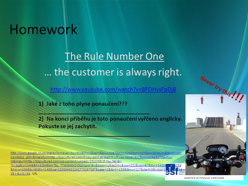 Homework The Rule Number One … the customer is always right.
