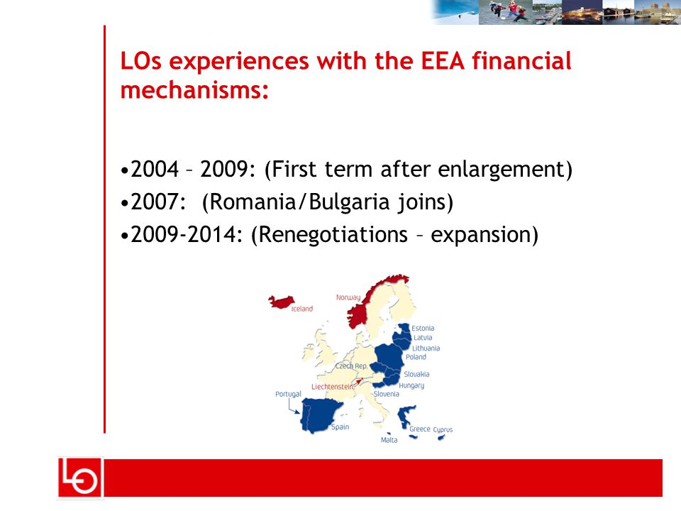 Tittel på foredrag - kan endres i vis > topptekstWarshaw 14.06.2006 side 7 LOs experiences with the EEA financial mechanisms: 2004 – 2009: (First term after enlargement) 2007: (Romania/Bulgaria joins) 2009-2014: (Renegotiations – expansion)