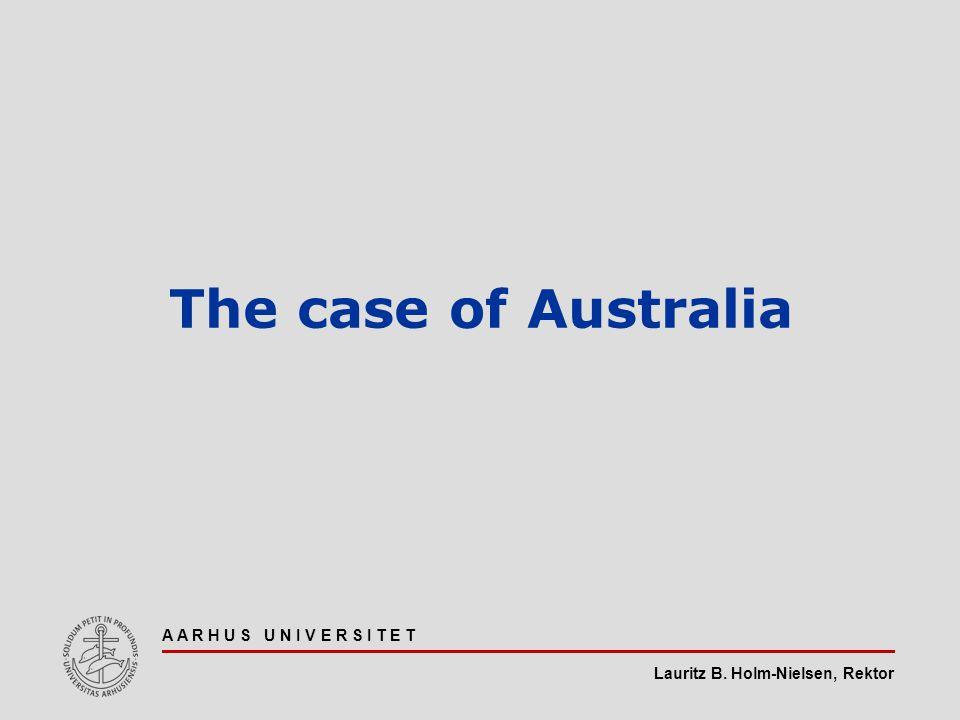 Lauritz B. Holm-Nielsen, Rektor A A R H U S U N I V E R S I T E T The case of Australia