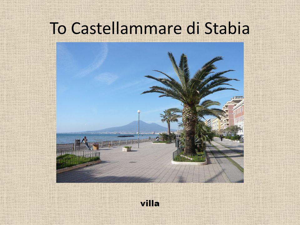 To Castellammare di Stabia villa