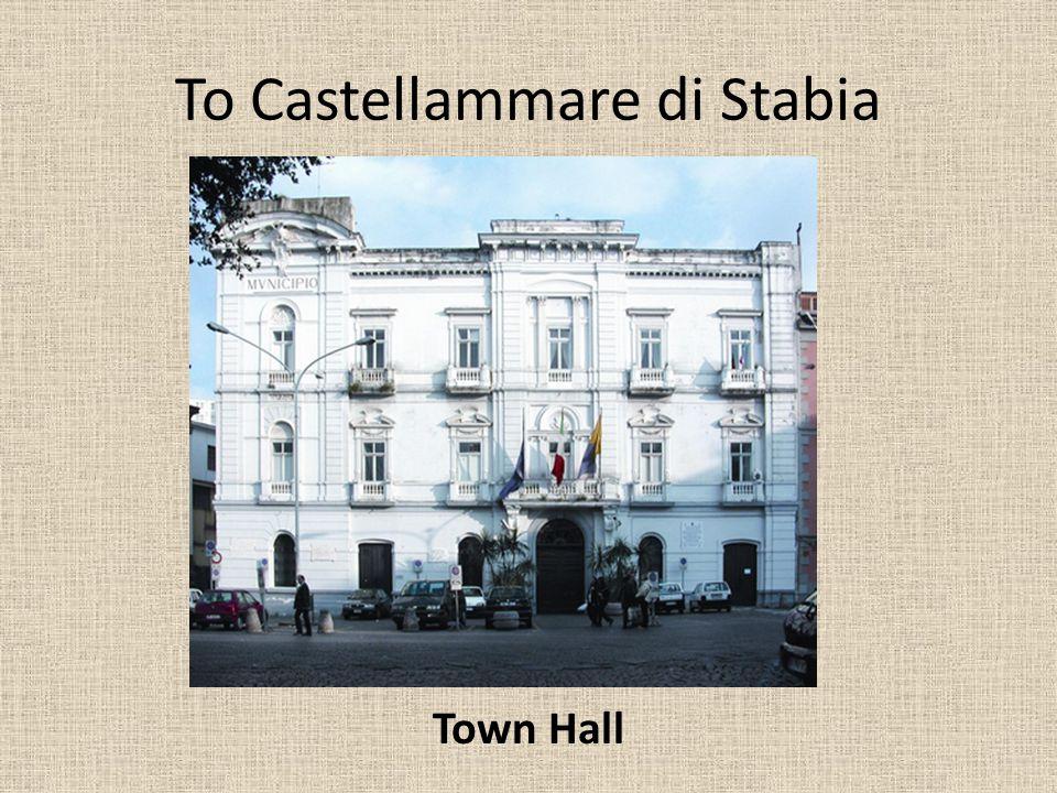To Castellammare di Stabia Town Hall