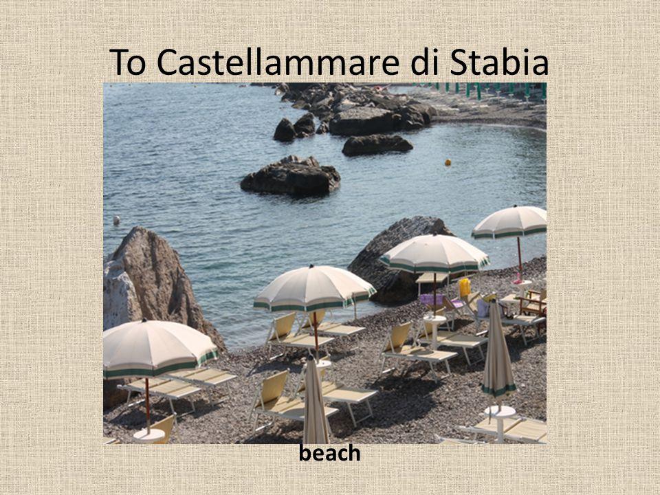 To Castellammare di Stabia beach