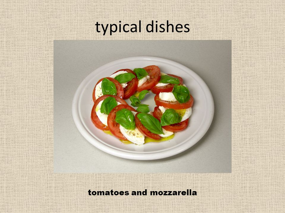 typical dishes tomatoes and mozzarella