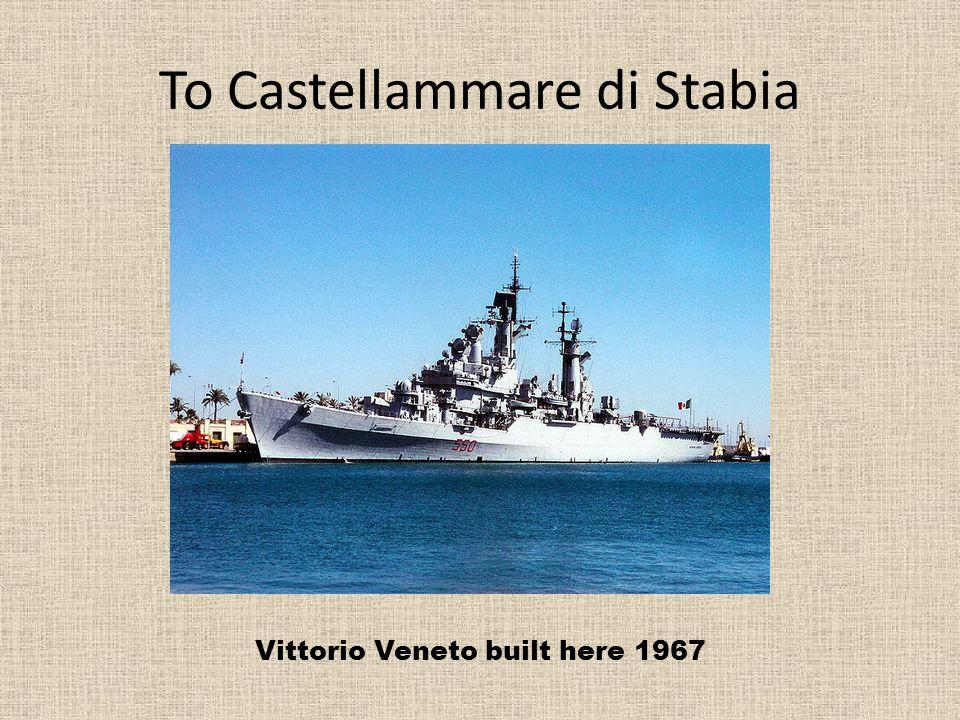 To Castellammare di Stabia Vittorio Veneto built here 1967