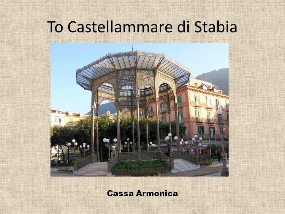 To Castellammare di Stabia Cassa Armonica