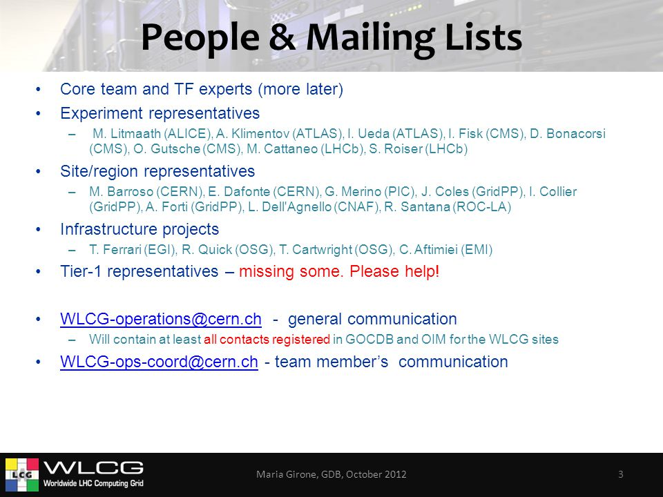 People & Mailing Lists Core team and TF experts (more later) Experiment representatives – M.