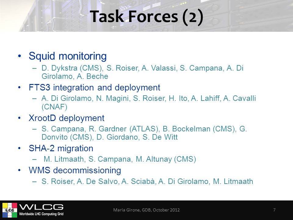 Task Forces (2) Squid monitoring –D. Dykstra (CMS), S.