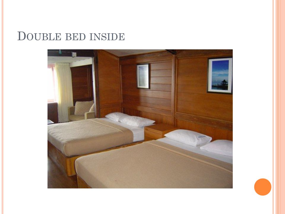 D OUBLE BED INSIDE