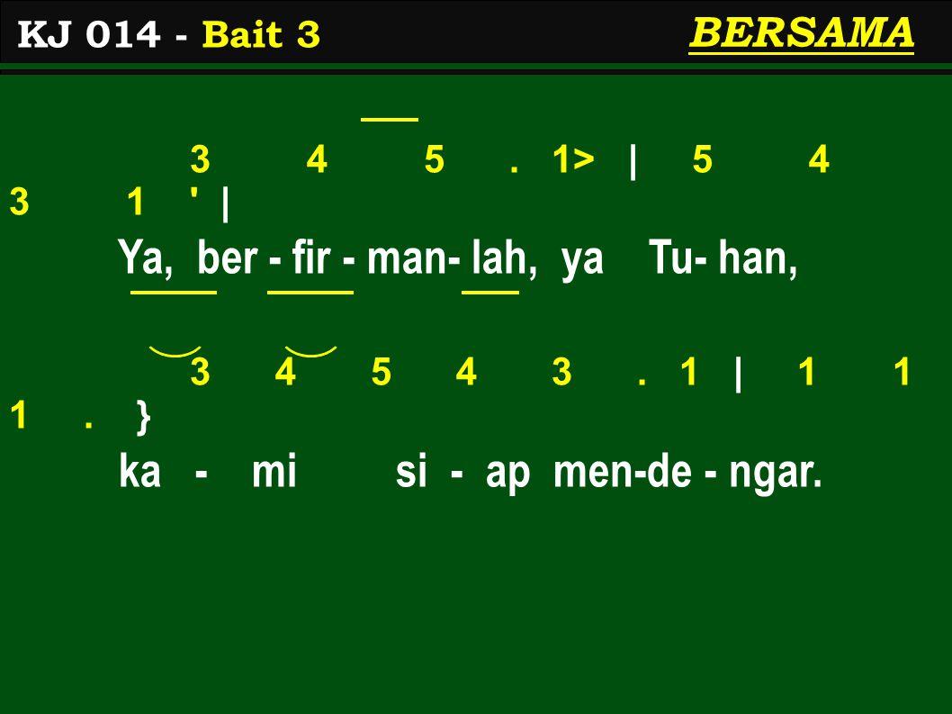3 4 5. 1> | 5 4 3 1 | Ya, ber - fir - man- lah, ya Tu- han, 3 4 5 4 3.