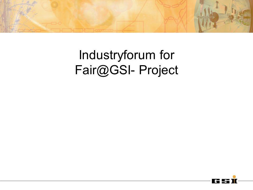 Industryforum for Fair@GSI- Project