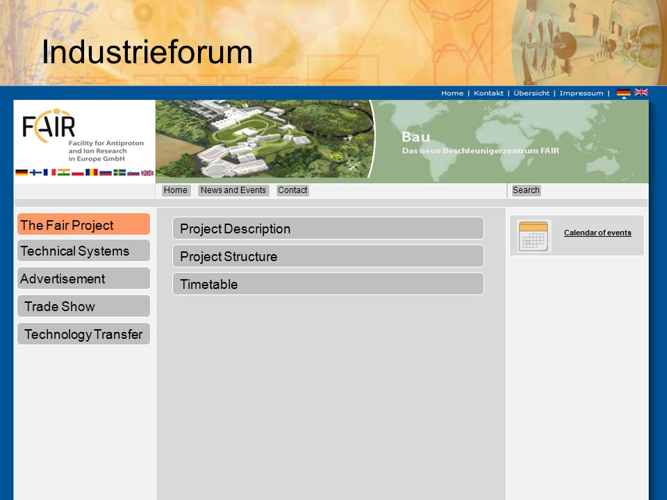 Calendar of events Industrieforum The Fair Project Technical Systems Advertisement Trade Show Technology Transfer Project Description Project Structure Timetable HomeContactNews and EventsSearch