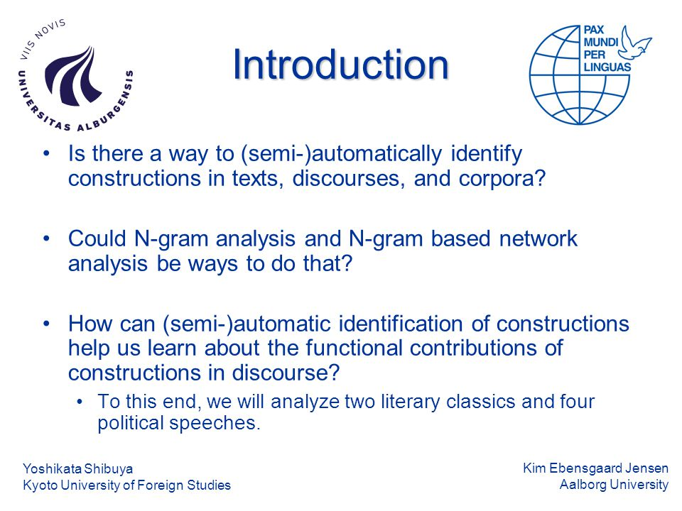 Kim Ebensgaard Jensen Aalborg University N-grams in HF Yoshikata Shibuya Kyoto University of Foreign Studies 3-grams 4-grams 5-grams 2-grams Event relating constructions used to temporally structure events in the narrative: [X and then Y]/[ EVENT 1 FOLLOWED BY EVENT 2 ] [by and by X]/[ EVENT HAPPENING AFTER SOME TIME ] Event relating constructions used to temporally structure events in the narrative: [X and then Y]/[ EVENT 1 FOLLOWED BY EVENT 2 ] [by and by X]/[ EVENT HAPPENING AFTER SOME TIME ]
