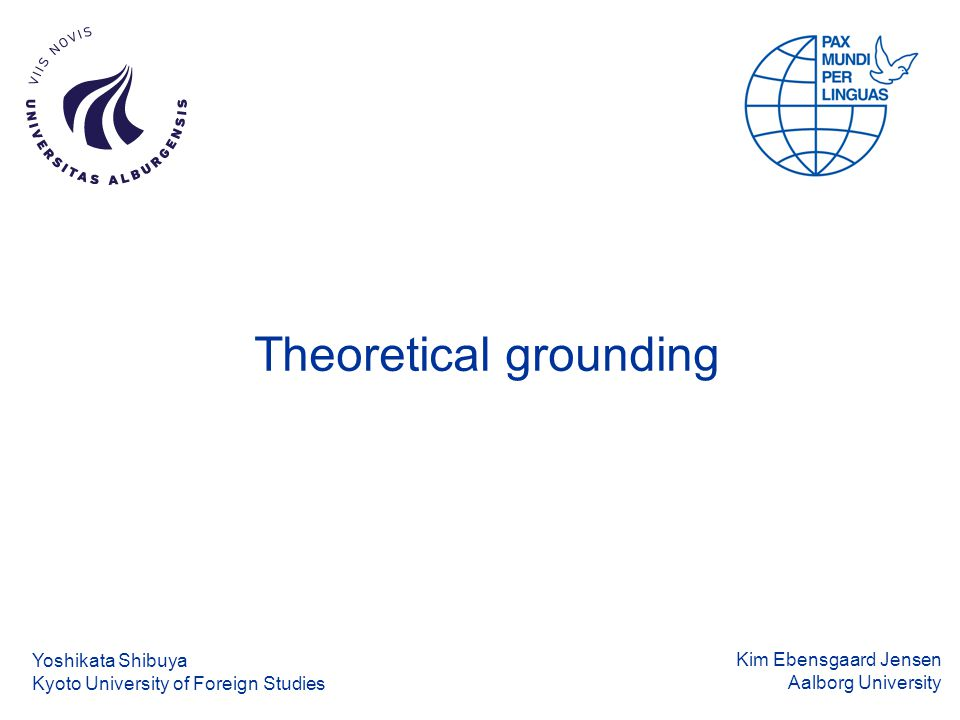 Kim Ebensgaard Jensen Aalborg University Theoretical and methodological positioning of this paper Theoretical positioning Construction grammar (e.g.