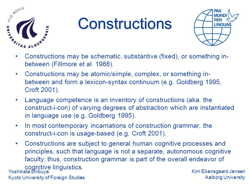Kim Ebensgaard Jensen Aalborg University The discursive and stylistic functionality of constructions If constructions are functional units (pairings of form and meaning/function), then they logically must contribute to discourse as part of a speaker s linguistic repertoire.