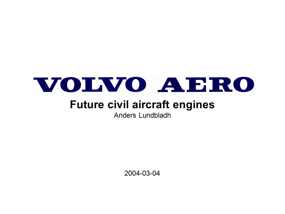 2004-03-04 Future civil aircraft engines Anders Lundbladh