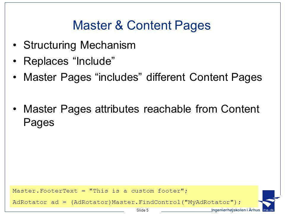 """Ingeniørhøjskolen i Århus Slide 5 Master & Content Pages Structuring Mechanism Replaces """"Include"""" Master Pages """"includes"""" different Content Pages Mast"""