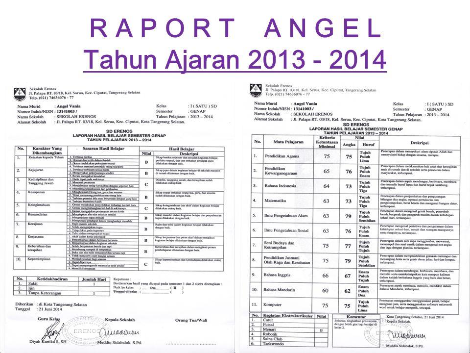 R A P O R T A N G E L Tahun Ajaran 2013 - 2014