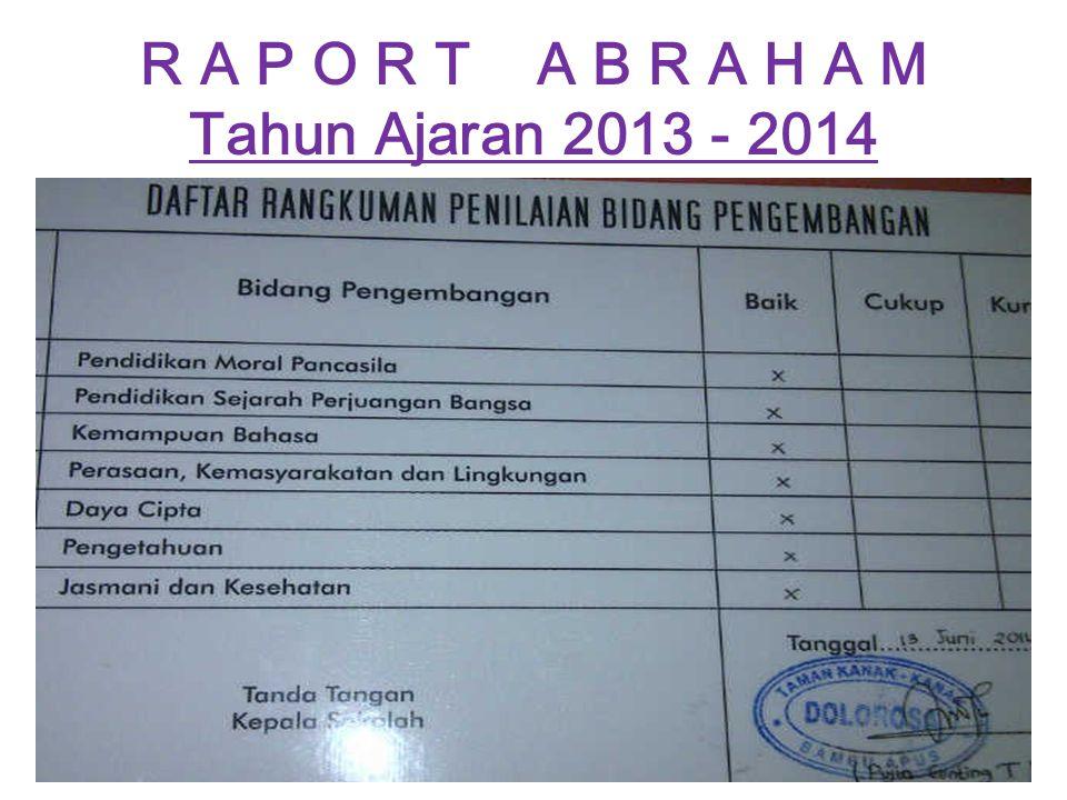 R A P O R T A B R A H A M Tahun Ajaran 2013 - 2014