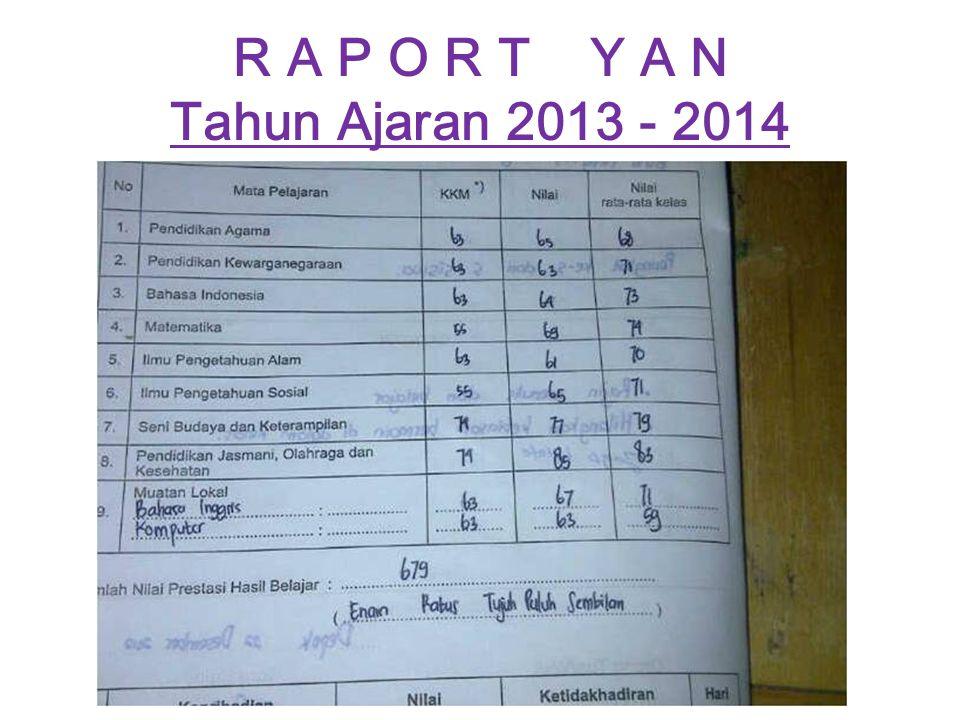 R A P O R T Y A N Tahun Ajaran 2013 - 2014