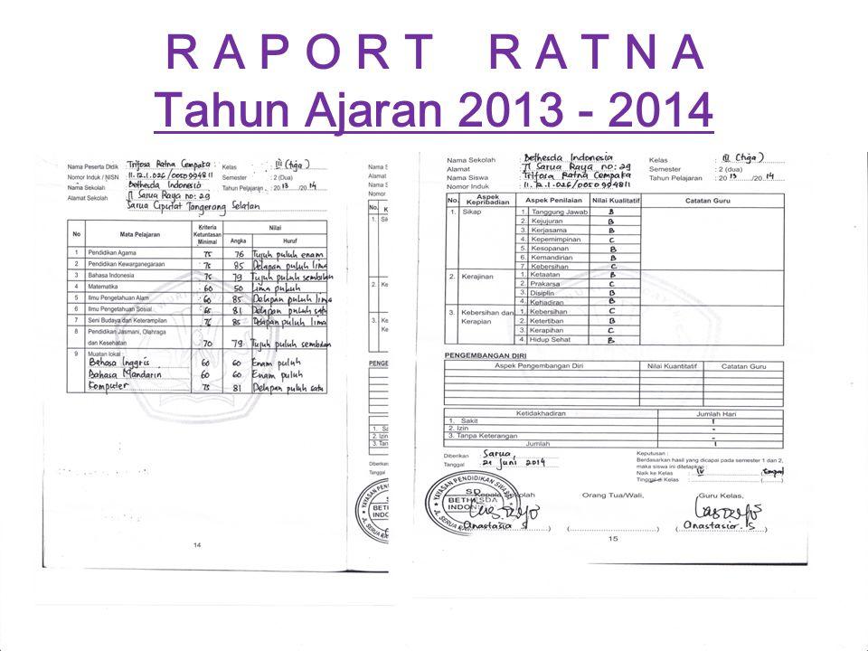 R A P O R T R A T N A Tahun Ajaran 2013 - 2014