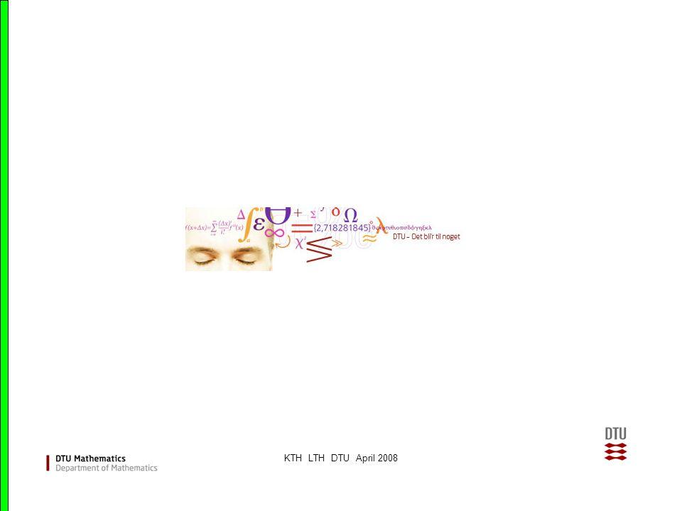 KTH LTH DTU April 2008