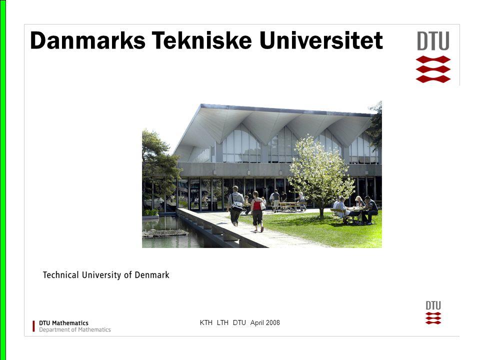 KTH LTH DTU April 2008 Danmarks Tekniske Universitet