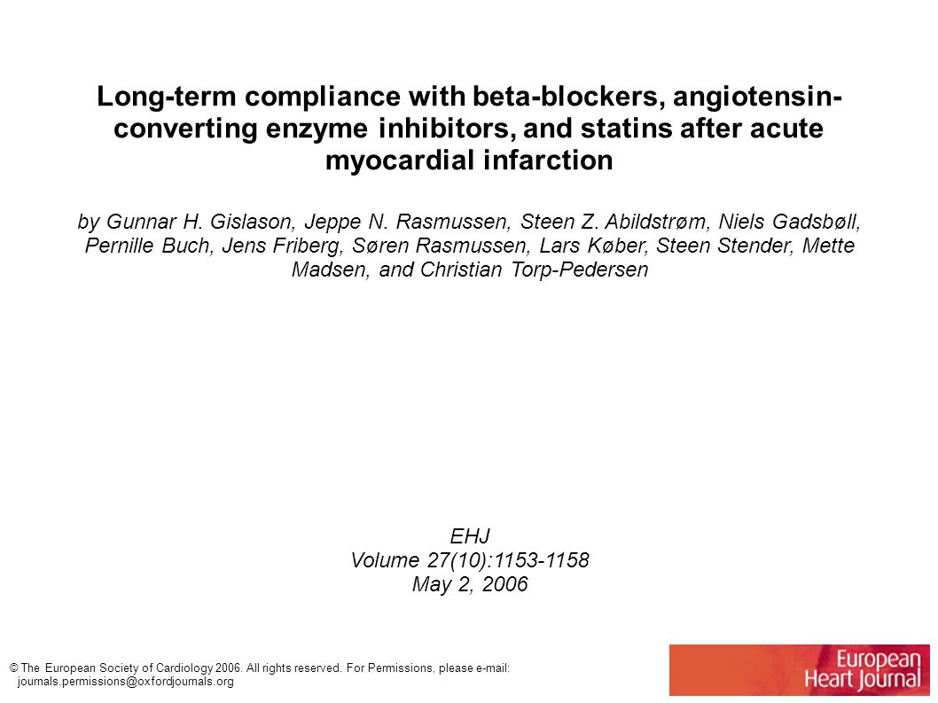 Long-term compliance with beta-blockers, angiotensin- converting enzyme inhibitors, and statins after acute myocardial infarction by Gunnar H.